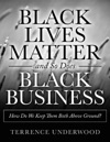 Black Lives Matter And So Does Black Business How Do We Keep Them Both Above Ground