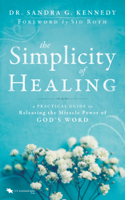 Download and Read Online The Simplicity of Healing