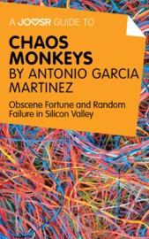 A Joosr Guide To Chaos Monkeys By Antonio Garc A Mart Nez