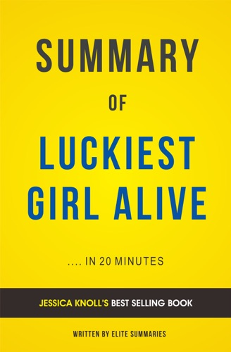 Elite Summaries - Luckiest Girl Alive: by Jessica Knoll | Summary & Analysis