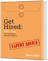 Get Hired: 130+ Tips for Job Seekers from the Experts