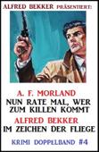 Krimi Doppelband #4: Nun rate mal, wer zum Killen kommt/ Im Zeichen der Fliege