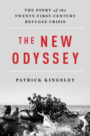 The New Odyssey: The Story of the Twenty-First Century Refugee Crisis book
