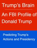 Trump's Brain: An FBI Profile of Donald Trump