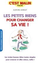 Les Petits Riens Pour Changer Sa Vie, C'est Malin
