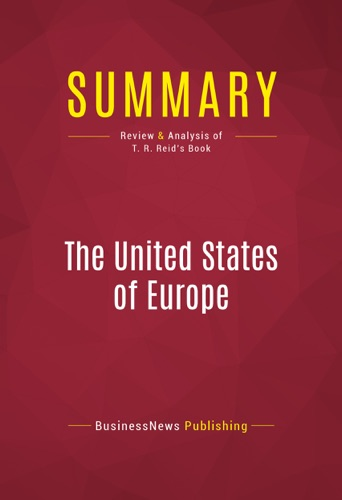 BusinessNews Publishing - Summary: The United States of Europe