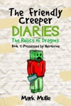 The Friendly Creeper Diaries The Relics Of Dragons Book 7 Possessed By Herobrine
