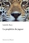 La Prophtie Du Jaguar