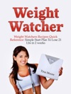 Weight Watcher Weight Watchers Recipes Quick Reference Simple Start Plan To Lose 21 Lbs In 2 Weeks