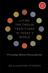 Living The Twelve Traditions In Todays World