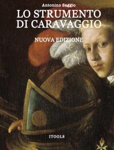Lo Strumento di Caravaggio da Antonino Saggio