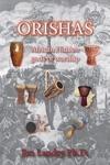 Orishas African Hidden Gods Of Worship