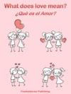 Que Es El Amor - What Does Love Mean