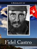 A Biography of Fidel Castro
