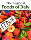 Guide To The Regional Foods Of Italy