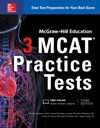 McGraw-Hill Education 3 MCAT Practice Tests Third Edition