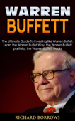 Warren Buffett: The Ultimate Guide To Investing like Warren Buffet. Learn the Warren Buffet Way, the Warren Buffett Portfolio and the Warren Buffett Stocks