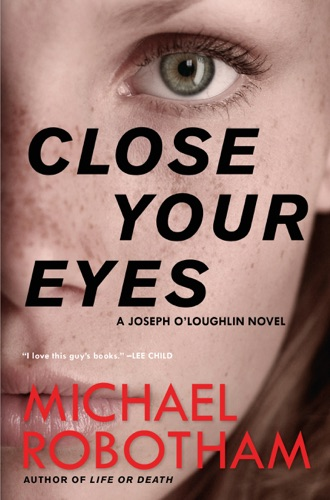 Michael Robotham - Close Your Eyes
