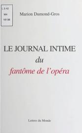 LE JOURNAL INTIME DU FANTôME DE LOPéRA