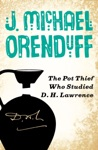 The Pot Thief Who Studied D H Lawrence