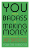 Jen Sincero - You Are a Badass at Making Money artwork