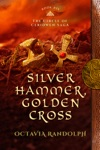 Silver Hammer Golden Cross Book Six Of The Circle Of Ceridwen Saga