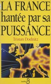 La France Hant E Par Sa Puissance