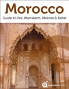 Morocco Revealed Fez Marrakech Meknes And Rabat