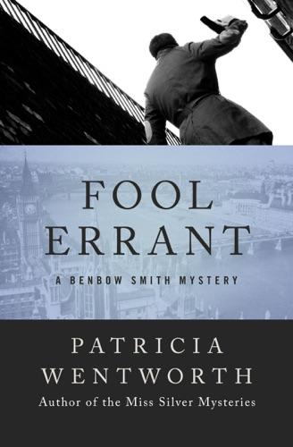 Patricia Wentworth - Fool Errant