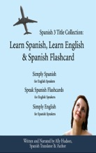 Spanish 3 Title Collection: Learn Spanish, Learn English & Spanish Flashcard Simplest & Cheapest Way to Learn Spanish or English