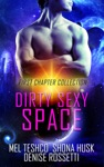 Dirty Sexy Space First Chapter Collection