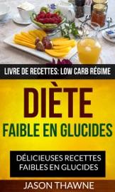 Di Te Faible En Glucides D Licieuses Recettes Faibles En Glucides Livre De Recettes Low Carb R Gime
