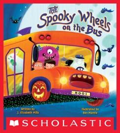 The Spooky Wheels on the Bus - J. Elizabeth Mills