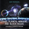 Stars, Planets, Nebulae, And Black Holes  Children's Science & Nature