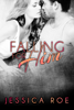 Falling For Him - Book Three - Jessica Roe