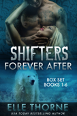 Shifters Forever After Boxed Set Books 1 - 6
