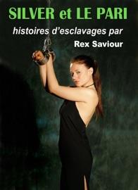 SILVER ET LE PARI: DEUX HISTOIRES COURTES DE LA DOMINATION éROTIQUE