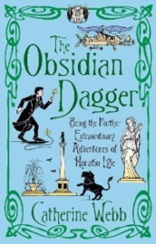 The Obsidian Dagger Being The Further Extraordinary Adventures Of Horatio Lyle