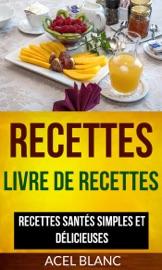 Recettes Livre De Recettes Recettes Sant S Simples Et D Licieuses
