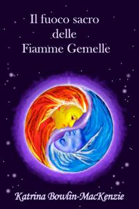 Il fuoco sacro delle Fiamme Gemelle Libro Cover