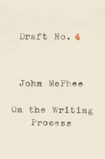 Draft No. 4 - John McPhee