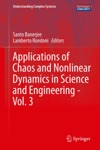 Applications Of Chaos And Nonlinear Dynamics In Science And Engineering - Vol 3