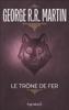 Le Trône de Fer (Tome 1) - La glace et le feu - George R.R. Martin