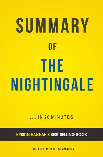 Elite Summaries - The Nightingale: by Kristin Hannah | Summary & Analysis