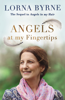 Angels at My Fingertips: The Sequel to Angels in My Hair - Lorna Byrne