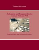 »Euthanasie« und Zwangssterilisation zwischen 1933 und 1945