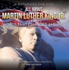 Biographies For Kids - All About Martin Luther King Jr Words That Changed America - Childrens Biographies Of Famous People Books