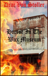 Horror In The Wax Museum