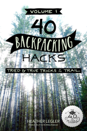 40 Backpacking Hacks, Volume 1