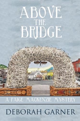 Above the Bridge - Deborah Garner - Deborah Garner